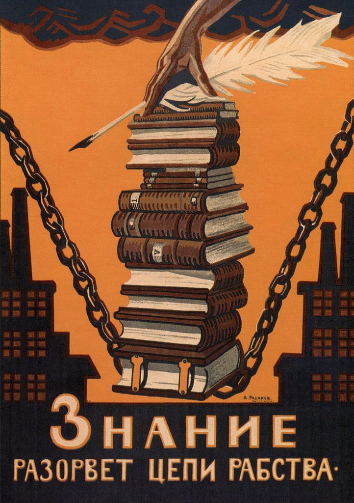 """Knowledge will break the chains of slavery"" - (USSR)"