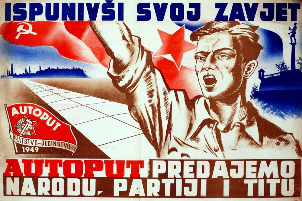 """After fulfilling our vow we give this freeway to the people, the Party and Tito"" - (socialist Yugoslavia)"